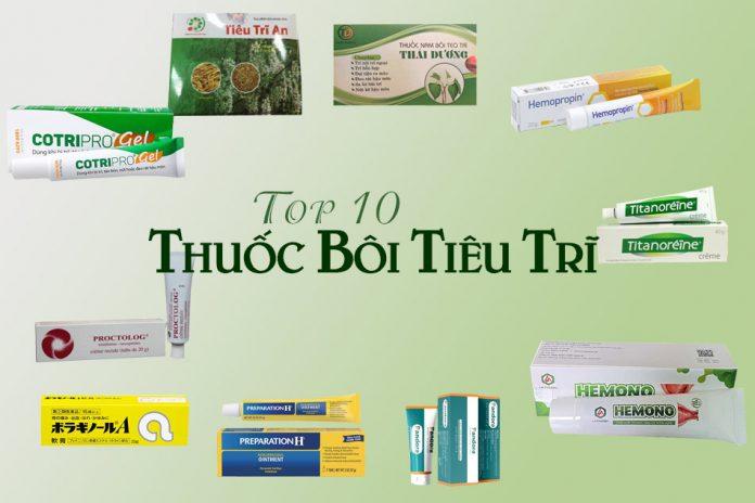 Top 10 thuốc bôi tiêu trĩ tốt nhất hiện nay